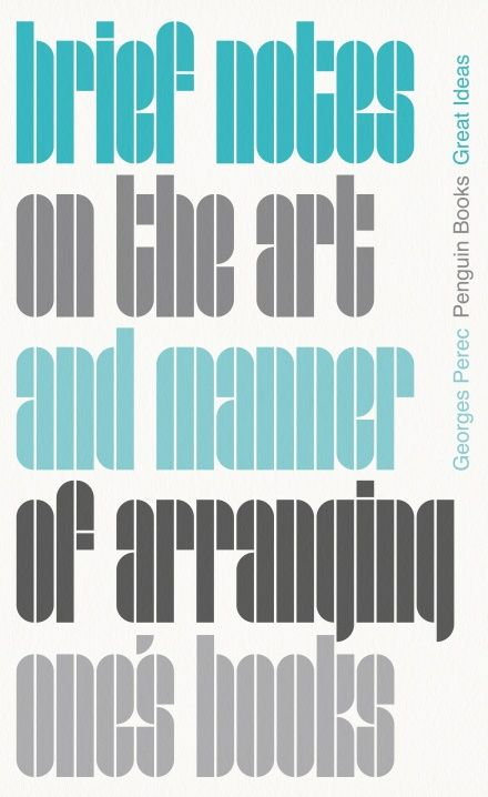 'Brief Notes on the Art and Manner of Arranging One''s Books' by Georges Perec